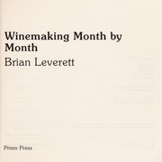 Cover of: Winemaking month by month | Brian Leverett