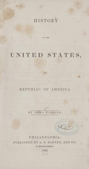 Cover of: History of the United States, or, Republic of America | Emma Willard