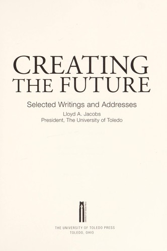 Creating the future by Lloyd A. Jacobs
