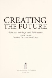 Cover of: Creating the future | Lloyd A. Jacobs