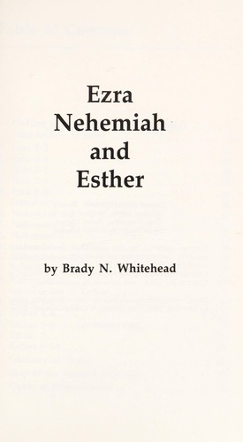 Ezra, Nehemiah, and Esther by Brady Whitehead