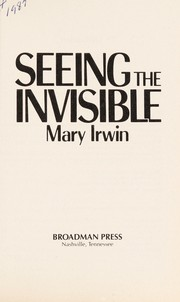 Cover of: Seeing the invisible | Mary Irwin