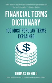 Cover of: Financial Terms Dictionary - 100 Most Popular Financial Terms Explained |