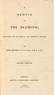 Cover of: A memoir on the diamond. Including its economic and political history