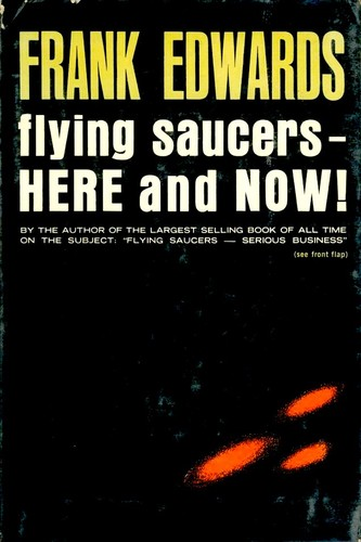 Flying saucers, here and now! by Frank Edwards