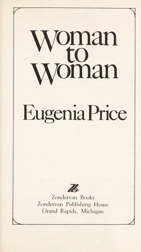 Woman to woman by Eugenia Price