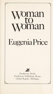 Cover of: Woman to woman | Eugenia Price
