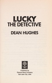 Cover of: Lucky, the detective | Dean Hughes