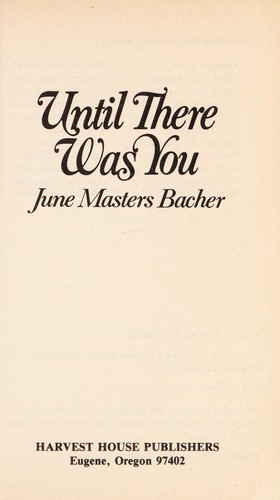Until there was you by June Masters Bacher