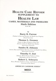 Cover of: Health care reform supplement to Health law, cases, materials, and problems, sixth edition | Barry R. Furrow
