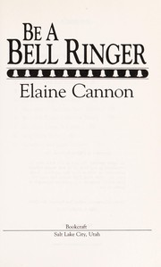 Cover of: Be a bell ringer | Elaine Cannon