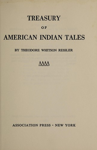 Treasury of American Indian tales by Theodore Whitson Ressler