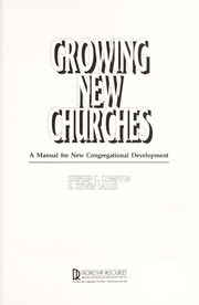 Cover of: Growing new churches | Stephen C. Compton