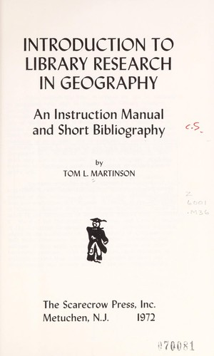 Introduction to library research in geography by Tom L. Martinson