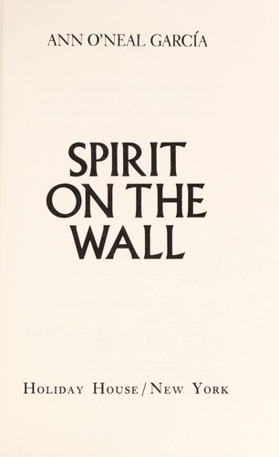 Spirit on the wall by Ann O'Neal García