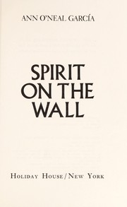 Cover of: Spirit on the wall | Ann O'Neal García