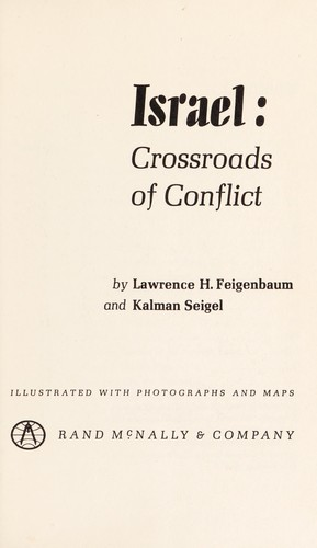 Israel; crossroads of conflict by Lawrence H. Feigenbaum