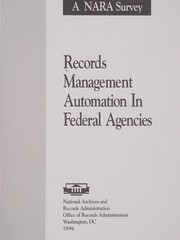 Cover of: Records management automation in federal agencies. |