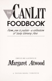 Cover of: The Canlit foodbook | compiled and illustrated by Margaret Atwood.