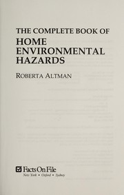 Cover of: The complete book of home environmental hazards