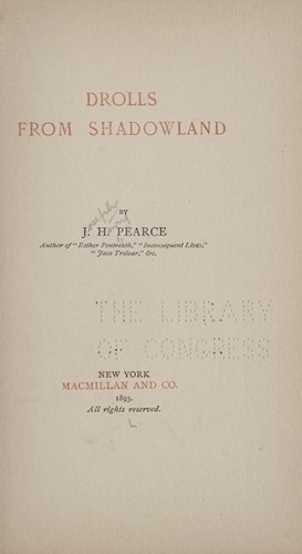 Drolls from shadowland by J. H. Pearce