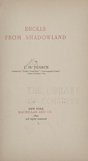 Cover of: Drolls from shadowland | J. H. Pearce