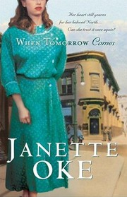 Cover of: When Tomorrow Comes (Canadian West #6) | Janette Oke