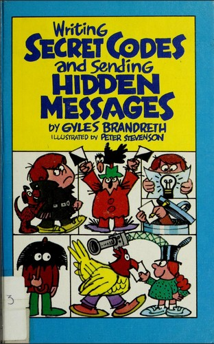 Writing secret codes and sending hidden messages (1984 edition