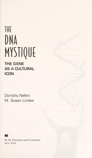 Cover of: The DNA mystique | Dorothy Nelkin