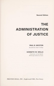 Cover of: The administration of justice | Paul B. Weston