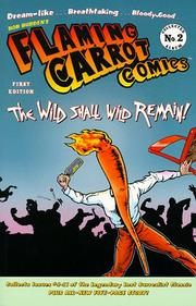 Cover of: Flaming Carrot Comics presents, The wild shall wild remain!