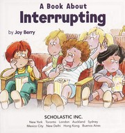 Cover of: A Book about Interrupting | Joy Wilt Berry
