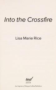 Cover of: Into the crossfire | Lisa Marie Rice