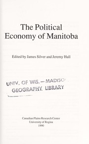 Cover of: The Political economy of Manitoba | edited by James Silver and Jeremy Hull.