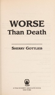 Cover of: Worse than death | Sherry Gershon Gottlieb