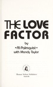 Cover of: The love factor | Al Palmquist