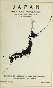 Cover of: Japan. Area and population by ken, shi, and gun, 1930-1940 | United States. Dept. of State. Division of Geography and Cartography