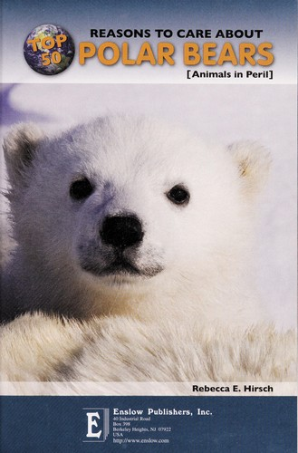 Top 50 reasons to care about polar bears by Rebecca E. Hirsch