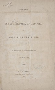 Cover of: Speech of Mr. J. C. Alford, of Georgia, on abolition petitions