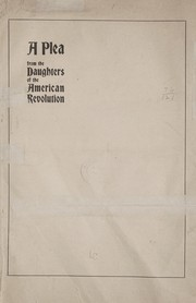 Cover of: A plea from the Daughters of the American revolution | Daughters of the American revolution. [from old catalog]