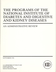 Cover of: The programs of the National Institute of Diabetes and Digestive and Kidney Diseases | National Institute of Diabetes and Digestive and Kidney Diseases (U.S.)