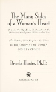 Cover of: The Many Sides of a Woman's Heart: Deepening Our Life-Giving Relationships With Our Children and the Important Women in Our Lives