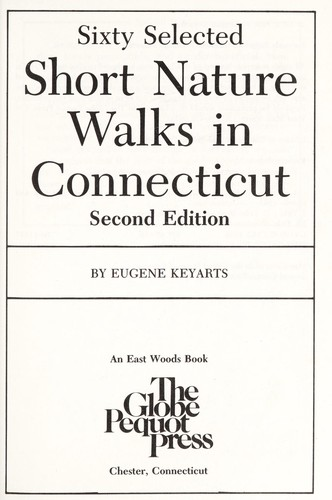 Sixty selected short nature walks in Connecticut by Eugene Keyarts