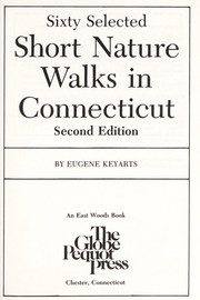 Cover of: Sixty selected short nature walks in Connecticut | Eugene Keyarts