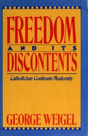 Cover of: Freedom and its Discontents | George Weigel
