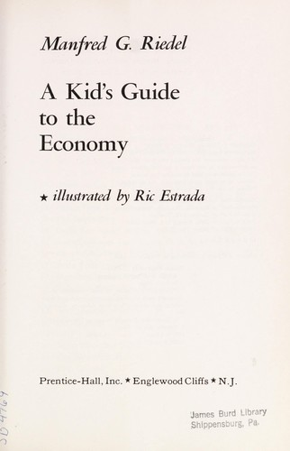 A kid's guide to the economy by Manfred G. Riedel