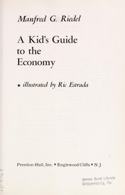 Cover of: A kid's guide to the economy | Manfred G. Riedel