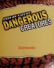 Cover of: Dangerous creatures