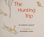Cover of: The hunting trip. | Robert Burch