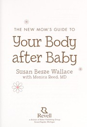 Cover of: The new mom's guide to your body after baby